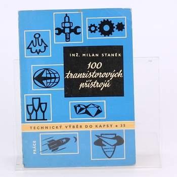 100 tranzistorových přístrojů - Milan Staněk