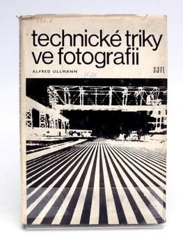 Technické triky ve fotografii Alfred Ullmann
