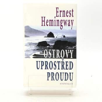 Kniha Ernest Hemingway: Ostrovy uprostřed proudu