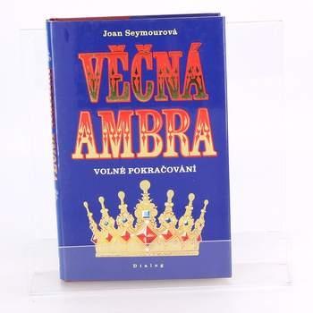 Kniha Věčná Ambra Joan Seymourová