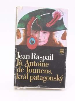 J.Raspail:Já, Antoine de Tounens král patagonský