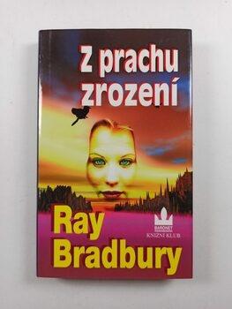 Ray Bradbury: Z prachu zrození