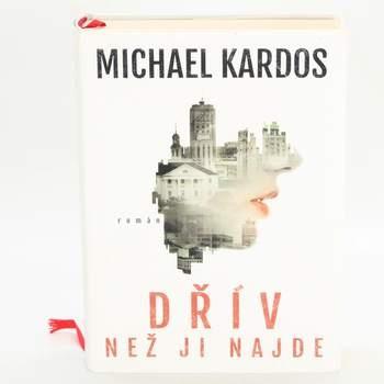 Kniha Dřív než ji najde- Kardos