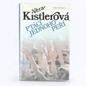 Kniha Věra Kistlerová: Ptáci jednoho peří