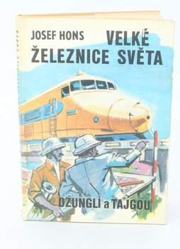 Kniha Prof. Ing. Josef Hons: Velké železnice světa