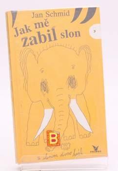 Kniha Jan Schmid: Jak mě zabil slon