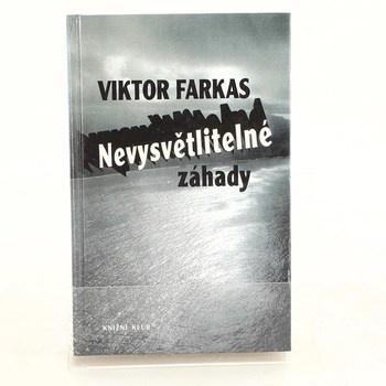 Viktor Farkas: Nevysvětlitelné záhady