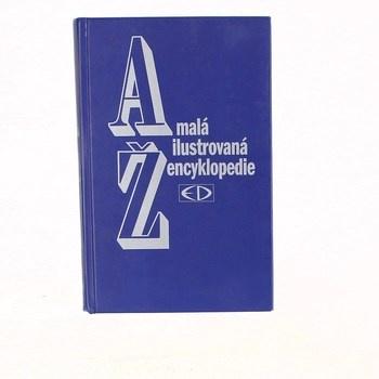 Kolektiv autorů: Malá ilustrovaná encyklopedie A-Ž