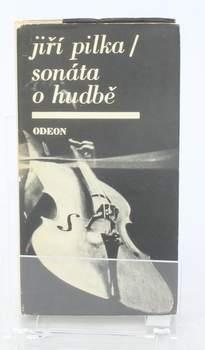 Kniha Jiří Pilka: Sonáta o hudbě