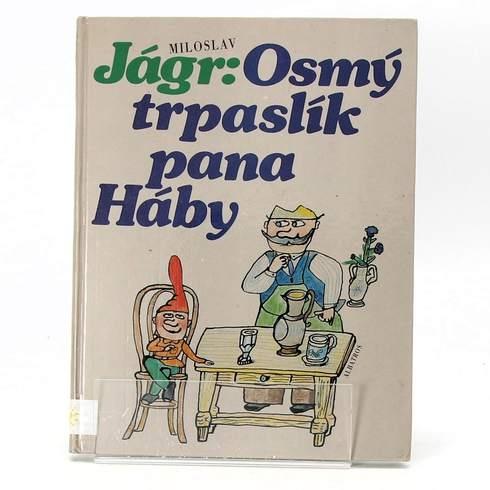 Kniha Miloslav Jágr: Osmý trpaslík pana Háby