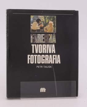 Kniha Petr Tausk: Farebná tvorivá fotografia