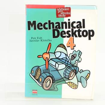 Mechanical desktop 4 P. Fořt a J. Kletečka