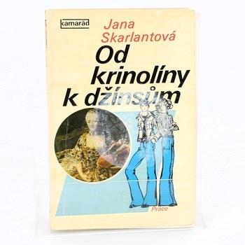 Jana Skarlantová: Od krinolíny k džínsům