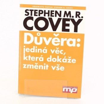 Stephen R. Covey: Důvěra: Jediná věc, která dokáže změnit…