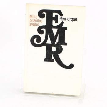 Kniha E. M. Remarque: Miluj bližního svého