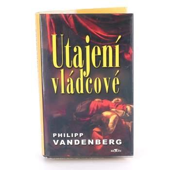 Kniha Philip Vanderberg: Utajení vládcové