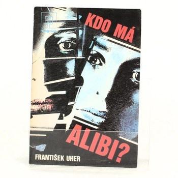 František Uher: Kdo má alibi?