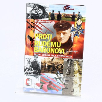 Břetislav Ditrych: Proti Rudému baronovi: piloti a letecká…