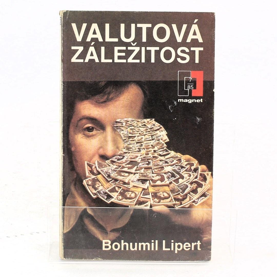 Kniha Valutová záležitost-Bohumil Lipert
