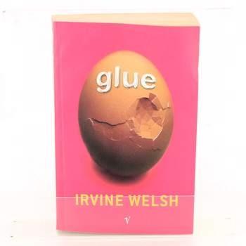 Novela Irvine Welsh: Glue