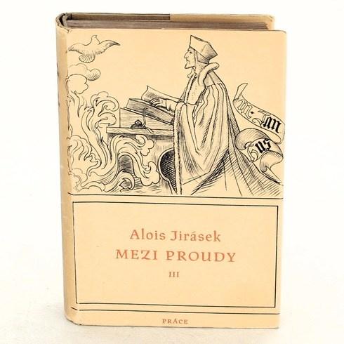 Alois Jirásek: Mezi proudy III. - Do tří hlasů