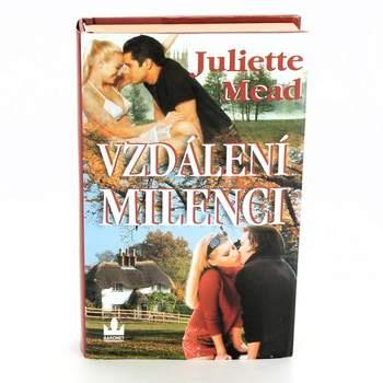 Kniha Juliette Mead: Vzdálení milenci
