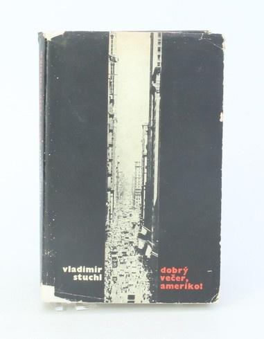 Kniha Vladimír Stuchl: Dobrý večer, Ameriko!