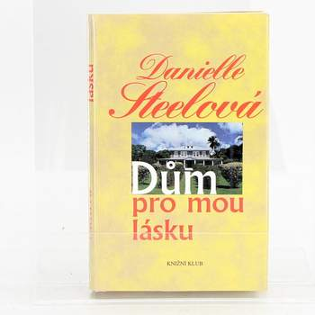 Kniha Danielle Steel: Dům pro mou lásku