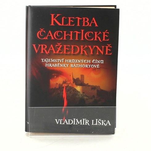 Kniha Vladimír Liška: Kletba Čachtické vražedkyně