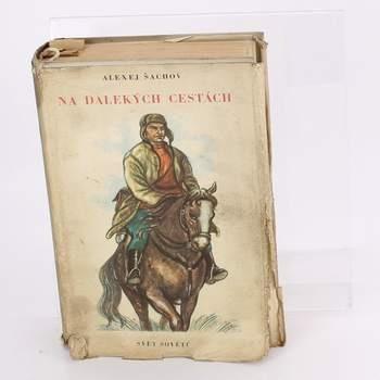 Kniha Na dalekých cestách Alexej Šachov