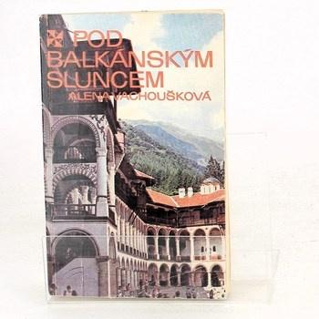 Alena Vachoušková: Pod balkánským sluncem