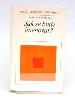 Kniha M. Knappová: Jak se bude jmenovat?