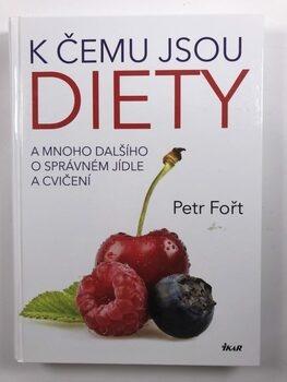 K čemu jsou diety? - A mnoho dalšího o správném jídle a…