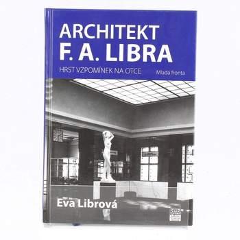 Architekt F. A. Libra - Hrst vzpomínek na...