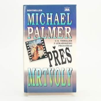 Román Přes mrtvoly Michael Palmer
