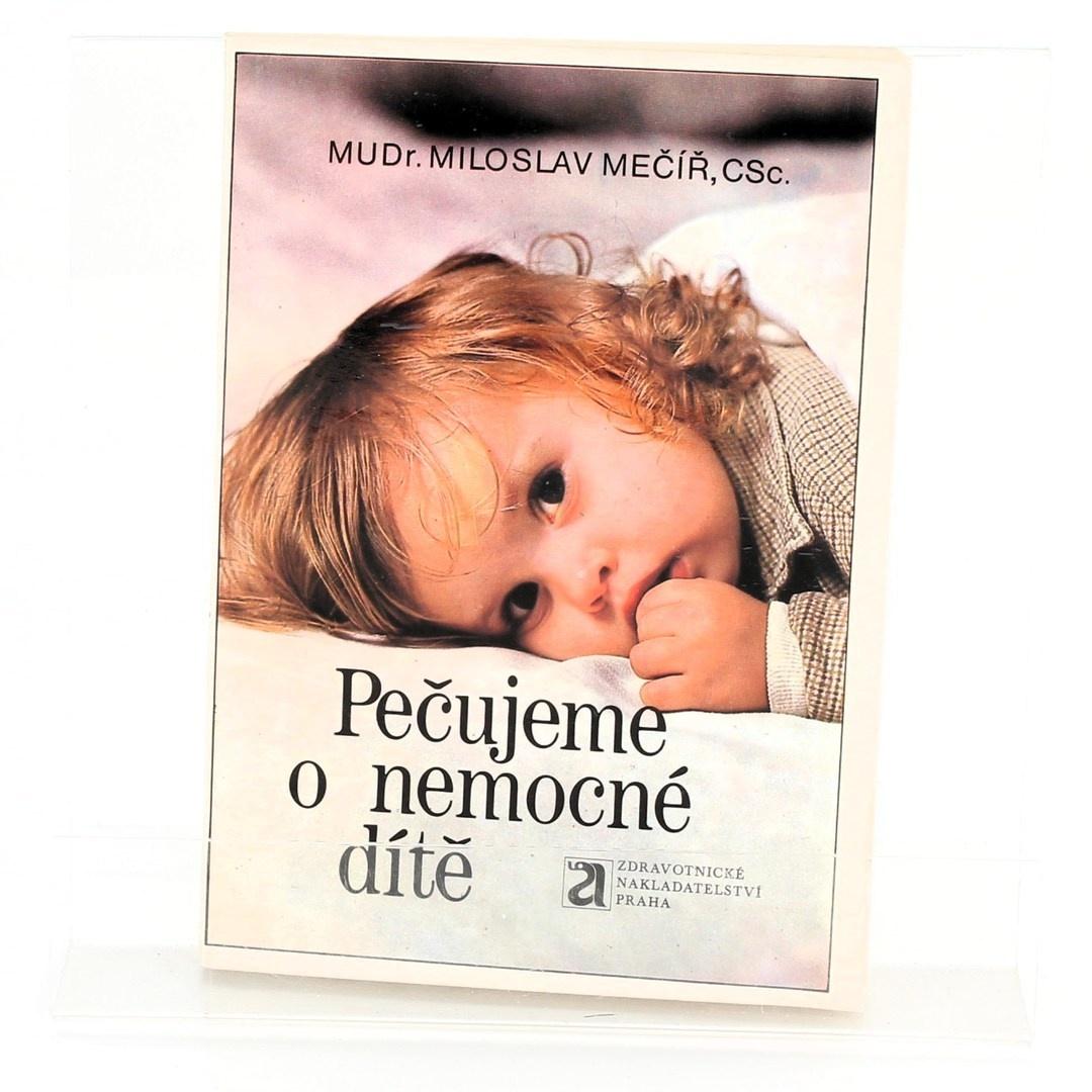 Kniha Pečujeme o nemocné dítě