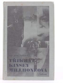 Kniha Sue Grafton: Třikrát Kinsey Millhoneová