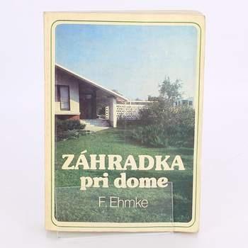 Kniha Záhradka pri dome- Franz Ehmke