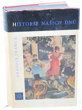 Kniha Anatole France: Historie našich dnů