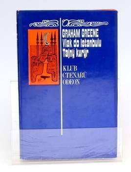 G. Greene: Vlak do Istanbulu / Tajný kurýr