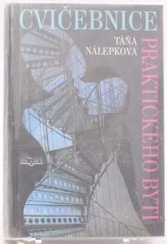 Kniha Táňa Nálepková: Cvičebnice praktického bytí