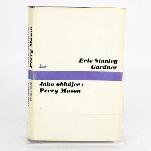 E. S. Gardner: Jako obhájce: Perry Mason