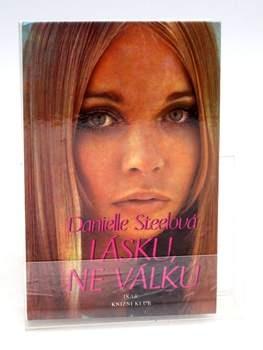 Kniha Danielle Steel: Lásku, ne válku