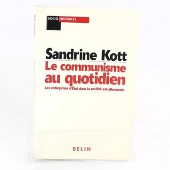 Sandrine Kott:Le communisme au quotidien