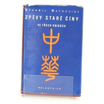 Kniha Zpěvy stará Číny-Bohumil Mathesius