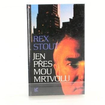 Rex Stout: Jen přes mou mrtvolu