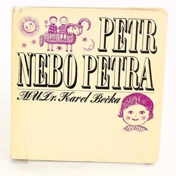 Karel Bečka: Petr nebo Petra