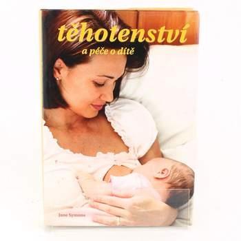 Kniha Těhotenství a péče o dítě Jane Symons