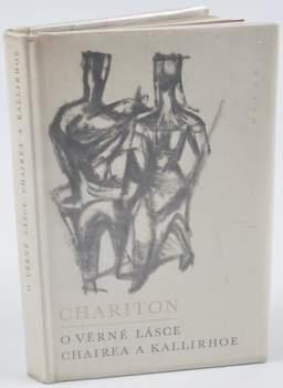 Chariton: O věrné lásce Chairea a Kallirhoe