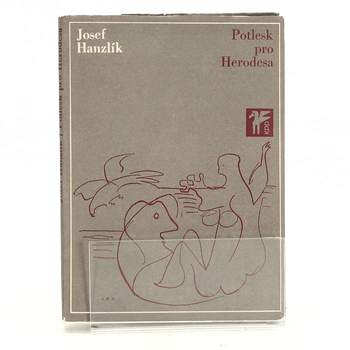 Kniha Potlesk pro Herodesa Josef Hanzlík